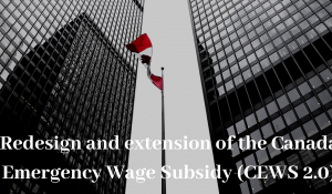 CEWS 2.0 – Canada's revamped $83.6B Wage Subsidy Program