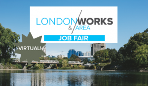 The London & Area Works Job Fair goes Virtual!